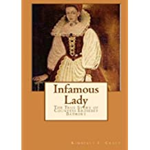 Infamous Lady: The True Story of Countess Erzsébet Báthory (English Edition)