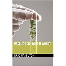 Ursolic acid: Does it work? (English Edition)