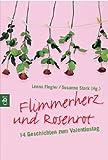 Geschenkidee  - Flimmerherz und Rosenrot. 14 Geschichten zum Valentinstag
