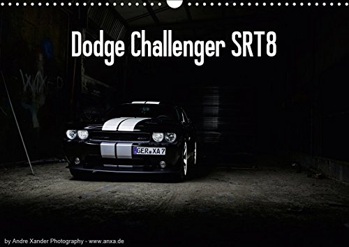 Dodge Challenger SRT8 (Wandkalender 2019 DIN A3 quer): Challenger (Monatskalender, 14 Seiten ) (CALVENDO Mobilitaet)