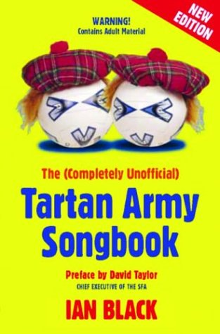The (completely Unofficial) Tartan Army Songbook (Black & White Publishing)