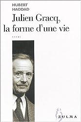 Julien Gracq, la forme d'une vie