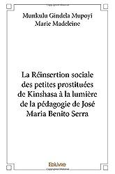 La Réinsertion sociale des petites prostituées de Kinshasa à la lumière de la pédagogie de José Maria Benito Serra