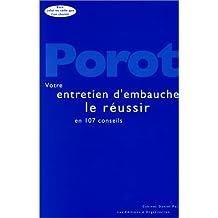 VOTRE ENTRETIEN D'EMBAUCHE : 107 CONSEILS POUR LE REUSSIR. 3ème édition