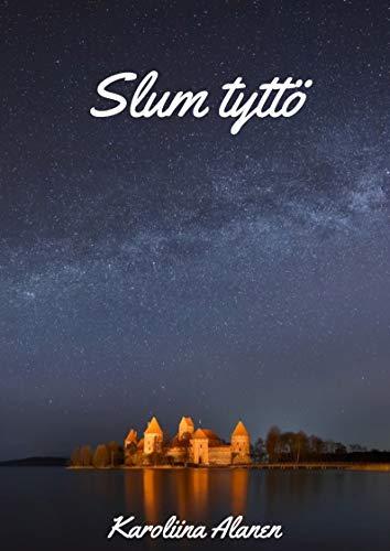Slum tyttö (Finnish Edition) por Karoliina  Alanen