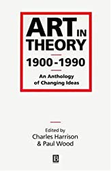 Art in Theory, 1900-1990. An Anthology of Changing Ideas