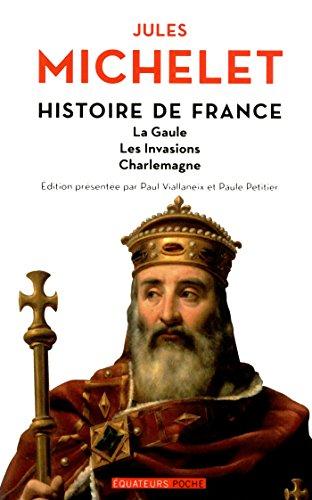 Histoire de France - tome 1 La Gaule, les invasions, Charlemagne