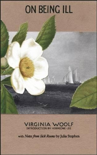 On Being Ill: with Notes from Sick Rooms by Julia Stephen por Virginia; Stephen Woolf