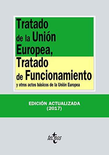 Tratado de la Unión Europea, Tratado de Funcionamiento: y otros actos básicos de la Unión Europea (Derecho - Biblioteca De Textos Legales)