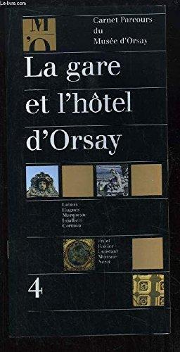 La Gare et l'hôtel d'Orsay (Carnet parcours du Musée d'Orsay) par Marie-Laure Crosnier Leconte