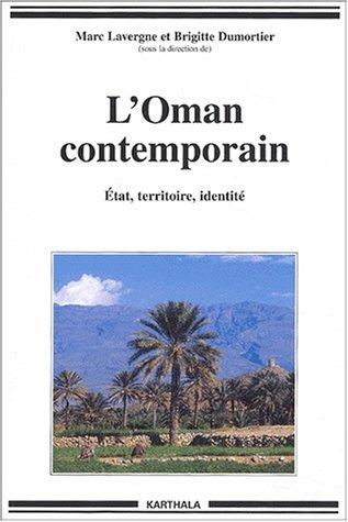 L'Oman contemporain : État - Territoire - Identité