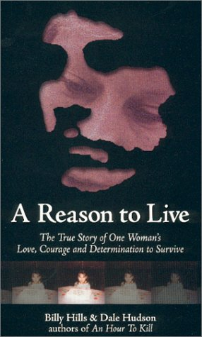 A Reason to Live: The True Story of One Woman's Love, Courage and Determination to Survive