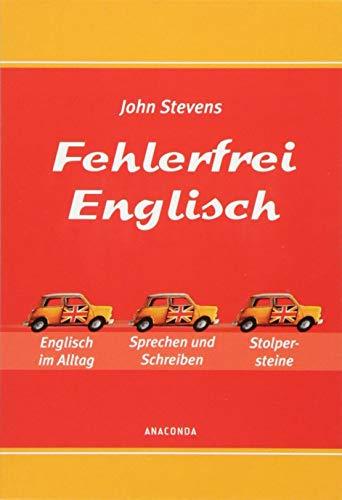Fehlerfrei Englisch - Das Übungsbuch: Englisch im Alltag. Sprechen und Schreiben. Stolpersteine