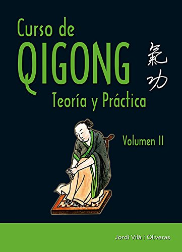 Curso de Qigong II : teoría y práctica por Jordi Vilà Oliveras