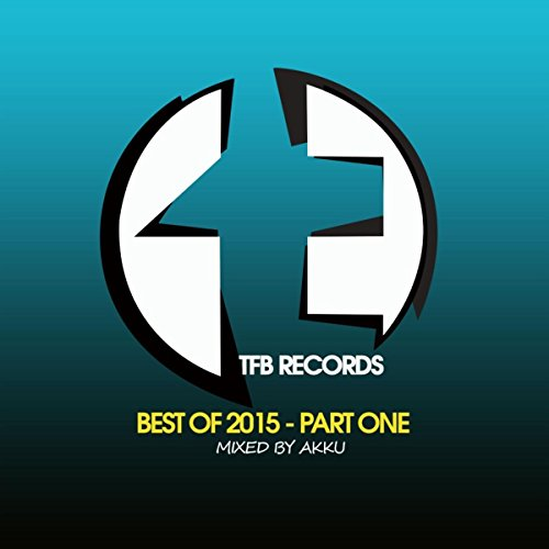 TFB Records: Best of 2015, Pt. 1 (Mixed by Akku) (Mixed-akkus)