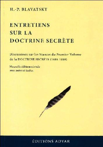 Entretiens sur la Doctrine secrète : Discussions sur les stances du premier volume de la Doctrine secrète (1888-1889) par Helena Blavatsky