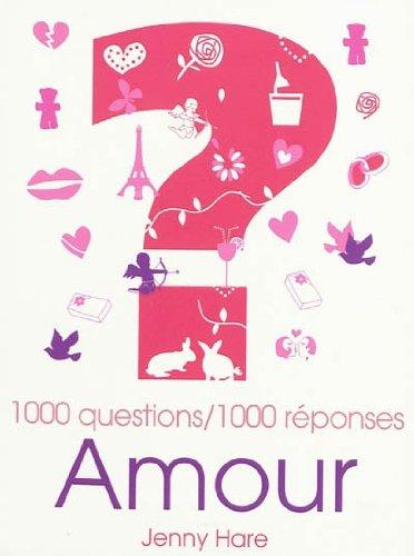 Amour : 1000 questions/1000 réponses par Jenny Hare