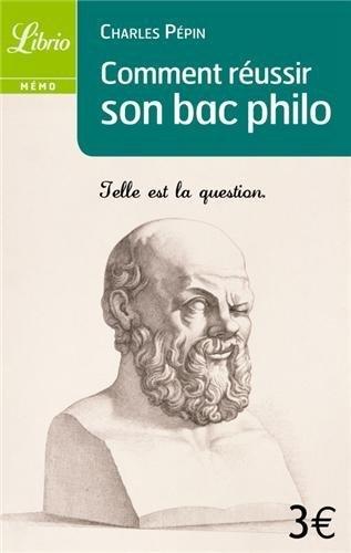 Comment réussir son Bac philo de Pépin, Charles (2011) Poche