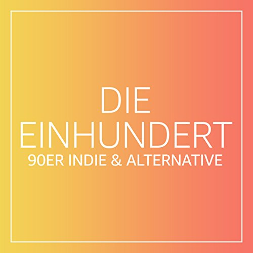 Die Einhundert: 90er Indie & Alternative
