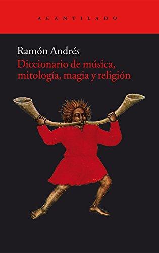 Descargar Libro Diccionario De Música, Mitología, Magia Y Religión - 2ª Edición (Acantilado) de Ramón Andrés González-Cobo