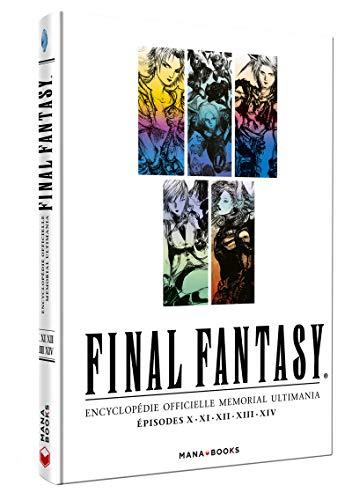 Final Fantasy : Encyclopédie Officielle Memorial Ultimania Edition simple Épisodes X.XI.XII.XIII.XIV