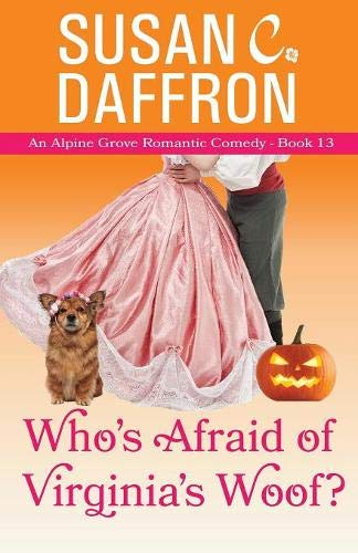 Who's Afraid of Virginia's Woof? (An Alpine Grove Romantic Comedy, Band 13)