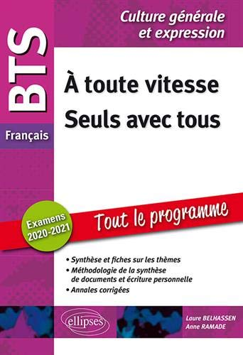 BTS Français - Culture générale et expression - 1. À toute vitesse - 2. Seuls avec tous - Examens 2020 et 2021 par  Laure Belhassen, Anne Ramade