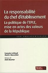 La responsabilité du chef d'établissement : La politique de l'EPLE, mise en actes des valeurs de la République