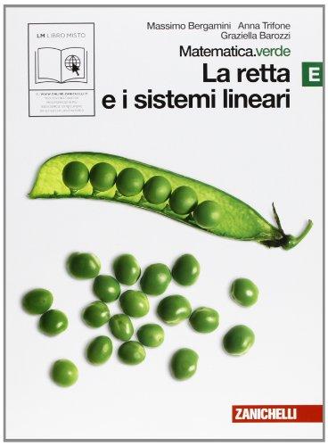 Matematica.verde. Vol. E. Verde: La retta e i sistemi lineari. Per le Scuole superiori. Con espansione online