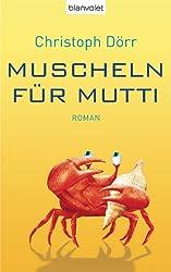 Muscheln für Mutti: Roman