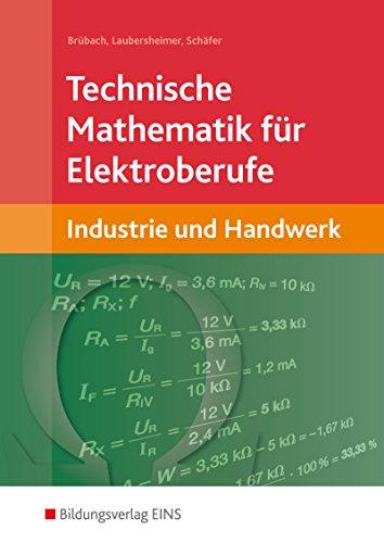 Technische Mathematik / Ausgabe für Elektroberufe in Industrie und Handwerk: Technische Mathematik für Elektroberufe in Industrie und Handwerk: Schülerband