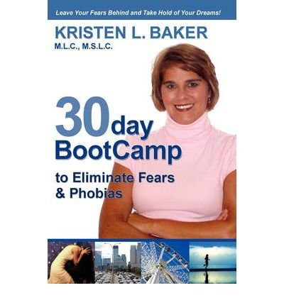 30day BootCamp to Eliminate Fears & Phobias: Change Your Thought Process, Gain Self-Confidence and Believe in Yourself (Paperback) - Common