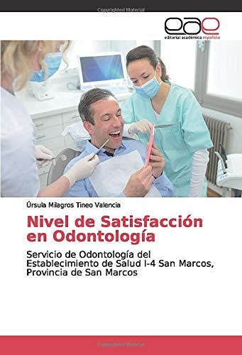Nivel de Satisfacción en Odontología: Servicio de Odontología del Establecimiento de Salud I-4 San Marcos, Provincia de San Marcos