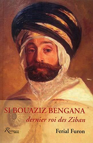 Si Bouaziz Bengana, dernier roi des Ziban