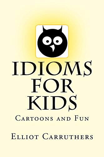 Idioms For Kids (English Edition)