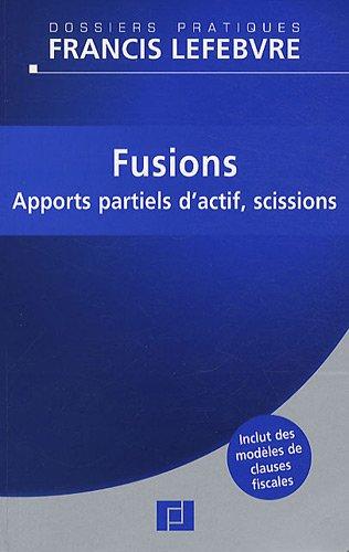 Fusions : Apports partiels d'actif, scissions par Jean-Yves Mercier