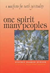 One Spirit, Many Peoples: A Manifesto for Earth Spirituality by Stephen Harrod Buhner (1997-09-02)