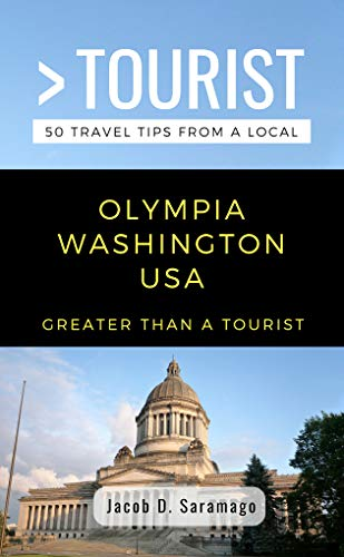 GREATER THAN A TOURIST- OLYMPIA WASHINGTON USA: 50 Travel Tips from a Local (English Edition)