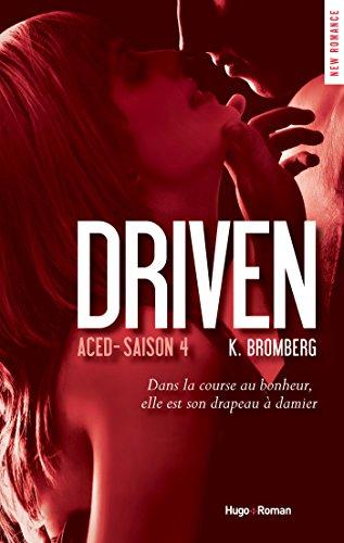 Driven Aced Saison 4 (NEW ROMANCE) par K Bromberg