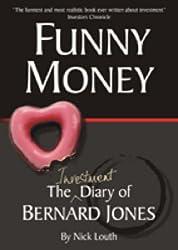 Funny Money: The (Investment) Diary of Bernard Jones (Bernard Jones Diaries) by Nick Louth (2007-04-26)