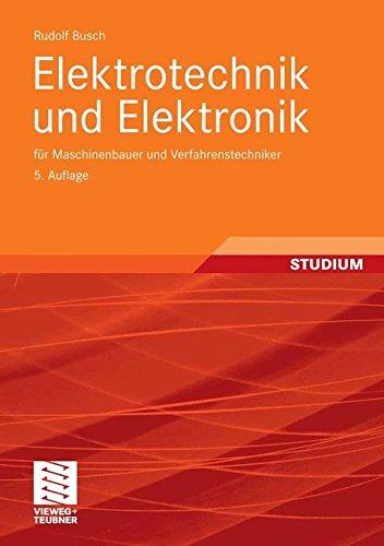 Elektrotechnik und Elektronik: für Maschinenbauer und Verfahrenstechniker