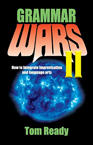 Grammar Wars II: How to integrate improvisation and language arts