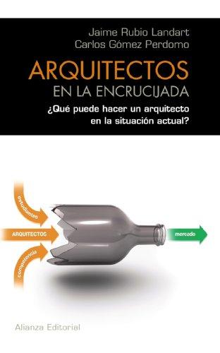Arquitectos en la encrucijada: ¿Qué puede hacer un arquitecto en la situación actual? (Libros Singulares (Ls)) por Jaime Rubio Landart