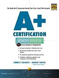 A+ Certification Interactive Workbook