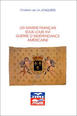 Les marins français sous Louis XVI : Guerre d'indépendance américaine