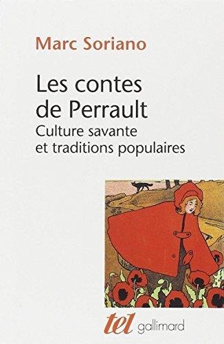 Les contes de Perrault : culture savante et traditions populaires / Marc Soriano.- Paris : Gallimard , cop. 1977 (18-Saint-Amand : Impr. S.E.P.C.)