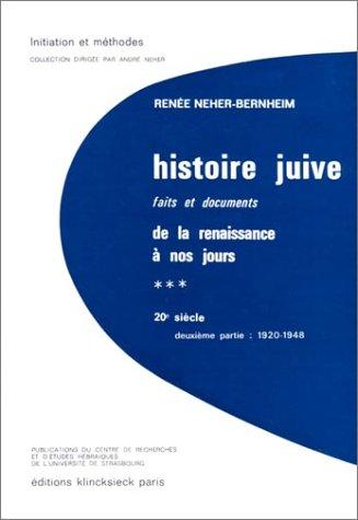 Histoire juive, 3-2, le XXe siècle, 1920-1948. Faits et documents, de la Renaissance à nos jours par Renée Neher (Relié)
