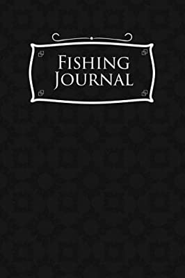 Fishing Journal: Big Fish Book, Fishing Diary, Carp Fishing Log, Fly Fishing Log, Black Cover: Volume 25 from CreateSpace Independent Publishing Platform