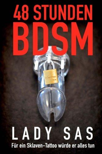 48 Stunden BDSM: Reale Erzählung von Domina Lady Sas, private SM-Herrin