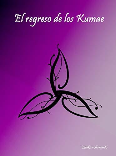 El regreso de los Kumae (Orbeis nº 1) eBook: Izaskun Arrondo ...